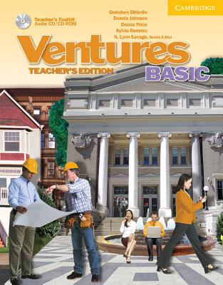 Ventures Basic Teacher's Edition with Teacher's Toolkit Audio CD/CD-ROM Basic - Savage, K Lynn, and Bitterlin, Gretchen, and Johnson, Dennis