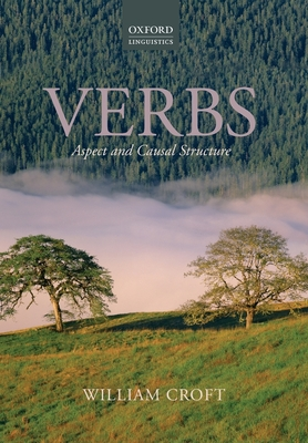 Verbs: Aspect and Causal Structure - Croft, William