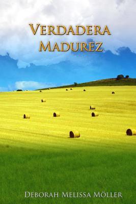 Verdadera Madurez - Moller, Deborah Melissa