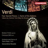 Verdi: Four Sacred Pieces; Hymn of the Nations - Barbara Frittoli (soprano); Francesco Meli (tenor); Teatro Regio di Torino Chorus (choir, chorus);...