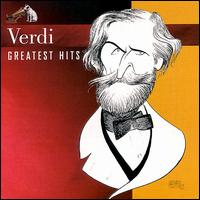 Verdi: Greatest Hits - Alfredo Kraus (tenor); Anna Moffo (soprano); Carlo Bergonzi (tenor); Jussi Björling (tenor); Laura Londi (soprano);...