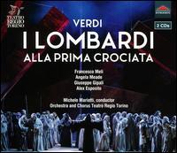 Verdi: I Lombardi alla Prima Crociata - Alex Esposito (vocals); Angela Meade (vocals); Antonio Di Matteo (vocals); Francesco Meli (vocals); Giuseppe Gipali (vocals);...