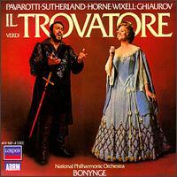 Verdi: Il Trovatore - Graham Clark (vocals); Ingvar Wixell (vocals); Joan Sutherland (soprano); Luciano Pavarotti (tenor); Marilyn Horne (soprano);...