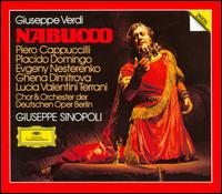 Verdi: Nabucco - Evgeny Nesterenko (vocals); Ghena Dimitrova (soprano); Kurt Rydl (vocals); Lucia Popp (soprano); Lucia Valentini Terrani (vocals); Piero Cappuccilli (vocals); Plácido Domingo (tenor); Volker Horn (vocals); Berlin State Opera Chorus (choir, chorus)