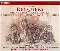 Verdi: Requiem; Quattro Pezzi Sacri - Alastair Miles (bass); Anne Sofie von Otter (mezzo-soprano); Donna Brown (soprano); Luba Orgonasova (soprano); Luca Canonici (tenor); Monteverdi Choir (vocals); Monteverdi Choir (choir, chorus); Orchestre Revolutionnaire et Romantique