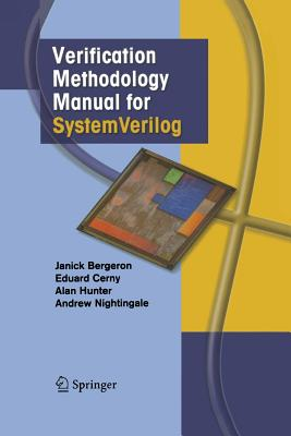 Verification Methodology Manual for Systemverilog - Bergeron, Janick, and Cerny, Eduard, and Hunter, Alan