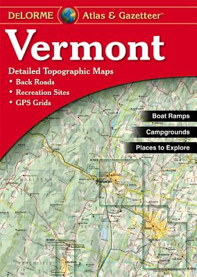 Vermont Atlas & Gazetteer - Delorme Mapping Company (Creator)