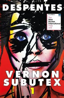 Vernon Subutex One: English edition - Despentes, Virginie, and Wynne, Frank (Translated by)
