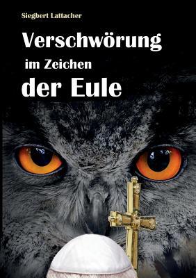 Verschworung Im Zeichen Der Eule - Lattacher, Siegbert