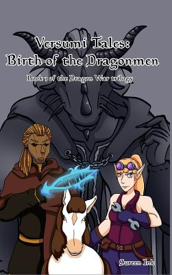 Versumi Tales: Birth of the Dragonmen - Ink, Sureen