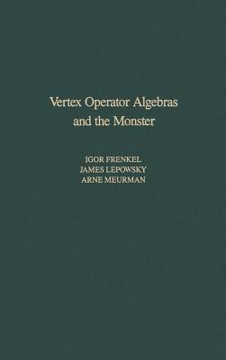 Vertex Operator Algebras and the Monster - Frenkel, Igor