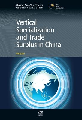 Vertical Specialization and Trade Surplus in China - Wei, Wang