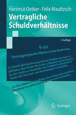 Vertragliche Schuldverhaltnisse - Oetker, Hartmut, and Maultzsch, Felix