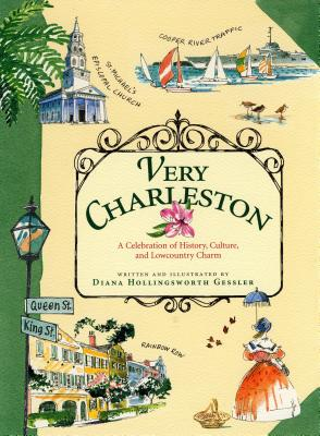 Very Charleston: A Celebration of History, Culture, and Lowcountry Charm -