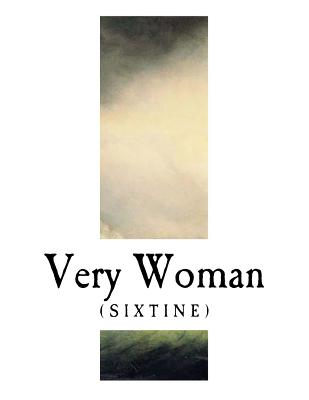 Very Woman: (sixtine) a Cerebral Novel - De Gourmont, Remy, and Barrets, J L (Translated by)