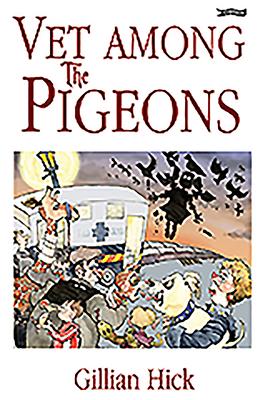 Vet Among the Pigeons - Hick, Gillian