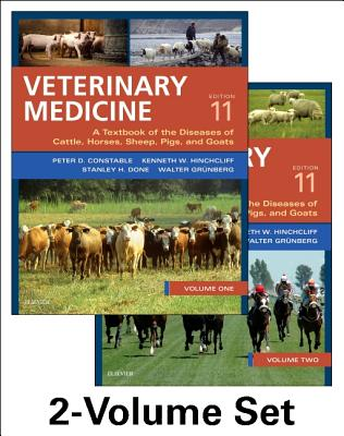 Veterinary Medicine: A textbook of the diseases of cattle, horses, sheep, pigs and goats - two-volume set - Constable, Peter D., and Hinchcliff, Kenneth W., and Done, Stanley H.
