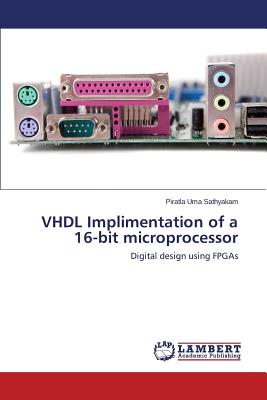 VHDL Implimentation of a 16-Bit Microprocessor - Sathyakam Piratla Uma