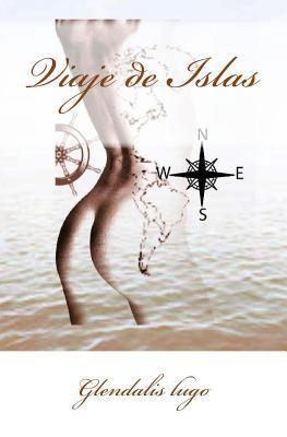 Viaje de Islas - Lugo, Glendalis (Illustrator), and Pr, Del Alma Editores