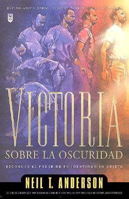 Victoria Sobre La Oscuridad: Victory Over the Darkness - Anderson, Neil