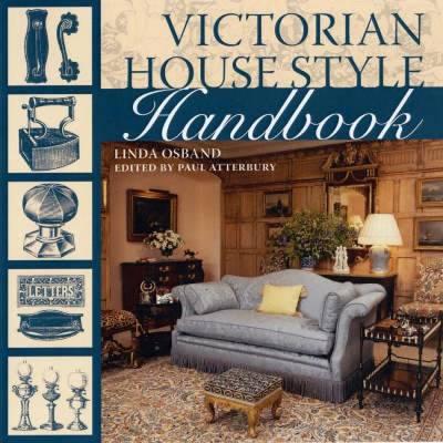 Victorian House Style Handbook - Osband, Linda