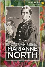 Victorian Rebel: Marianne North