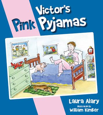 Victor's Pink Pyjamas - Alary, Laura