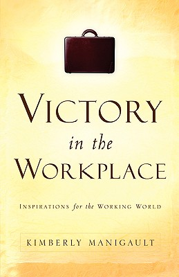 Victory in the Workplace - Manigault, Kimberly