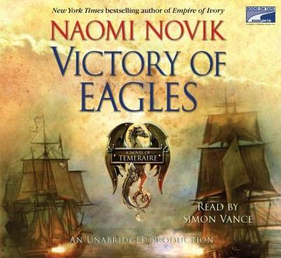 Victory of Eagles - Novik, Naomi, and Vance, Simon (Read by)
