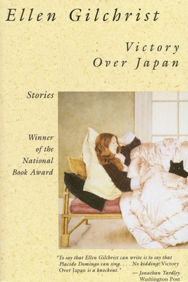 Victory Over Japan: A Book of Stories - Gilchrist, Ellen