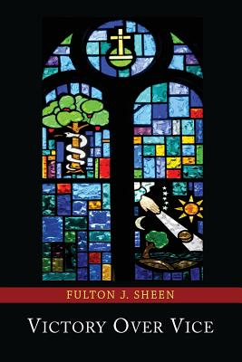 Victory Over Vice - Sheen, Fulton J, Reverend, D.D.