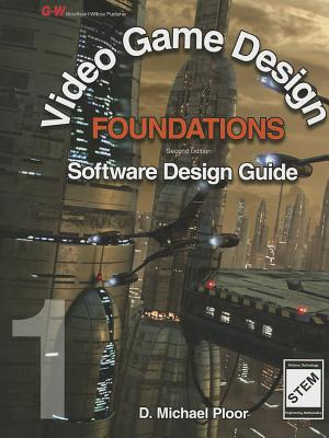 Video Game Design Foundations: Software Design Guide - Ploor, D Michael