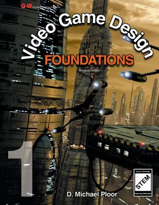 Video Game Design Foundations - Ploor, D Michael