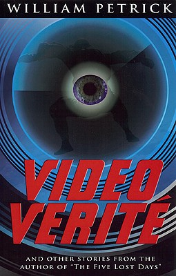 Video Verite and Other Stories - Petrick, William