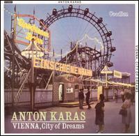 Vienna, City of Dreams - Anton Karas