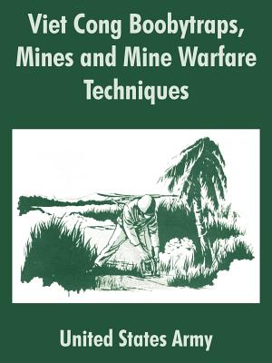 Viet Cong Boobytraps, Mines and Mine Warfare Techniques - United States Army, States Army