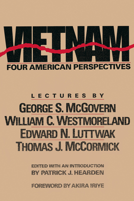 Vietnam: Four American Perspectives - Hearden, Patrick J (Editor), and Iriye, Akira (Foreword by)