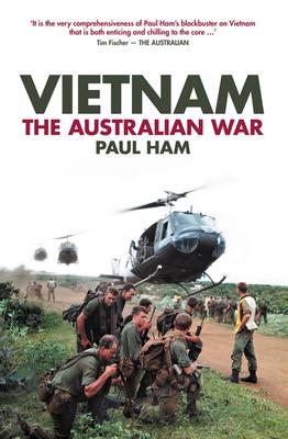 Vietnam: The Australian War - Ham, Paul