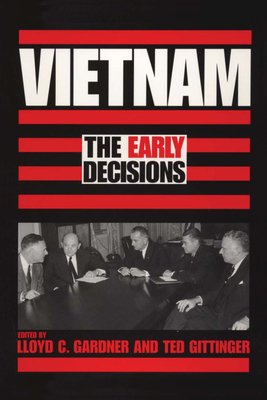 Vietnam: The Early Decisions - Gardner, Lloyd C (Editor)