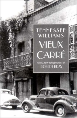 Vieux Carre - Williams, Tennessee, and Bray, Robert (Introduction by)