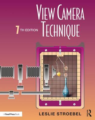View Camera Technique - Stroebel, Leslie