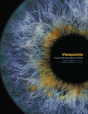Viewpoints: Visual Anthropologists at Work - Strong, Mary (Editor)