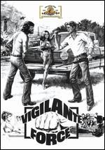 Vigilante Force - George Armitage