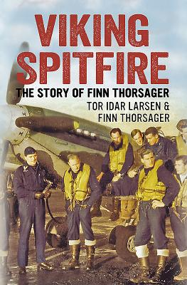 Viking Spitfire: The Story of Finn Thorsager - Thorsager, Finn