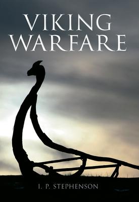 Viking Warfare - Stephenson, I. P.