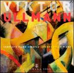 Viktor Ullmann: Complete Piano Sonatas