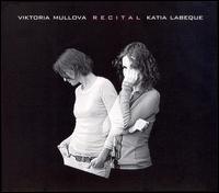 Viktoria Mullova & Katia Lebeque in Recital - Katia Labèque (piano); Viktoria Mullova (violin)