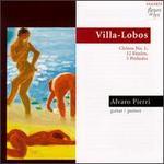 Villa-Lobos: Choros No.1; Etude Nos. 1-12; Prelude Nos. 1-5