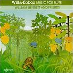 Villa-Lobos: Music for Flute - Charles Tunnell (cello); Janice Night (horn); Neil Black (oboe); Robin O'Neill (bassoon); Simon Weinberg (guitar); Thea King (clarinet); William Bennett (flute); William Bennett and Friends