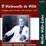 Villa-Lobos: O Violoncello do Villa, Vo.2